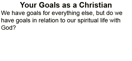 Your_Goals_as_a_Christian